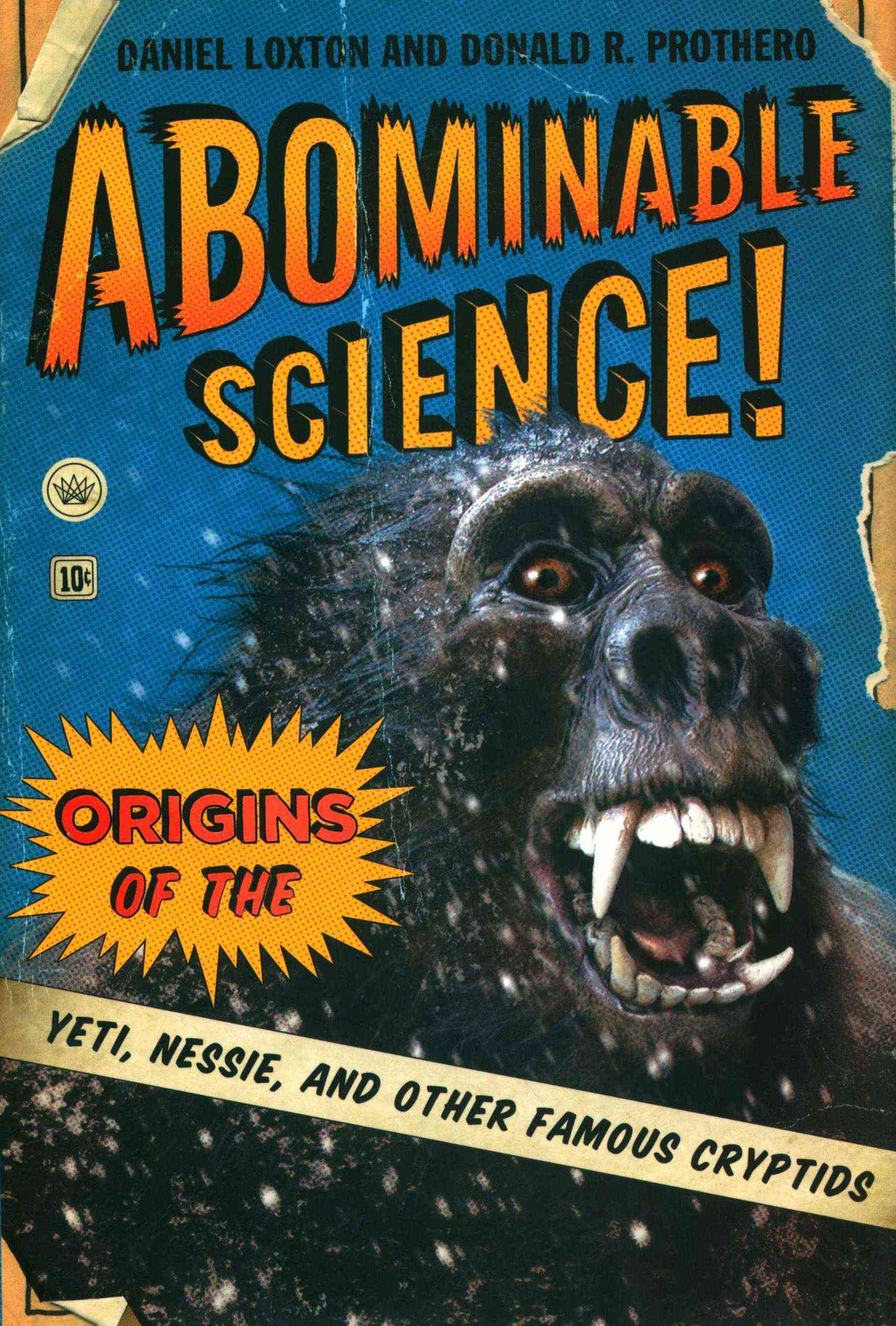 Abominable Science! By Loxton, Daniel