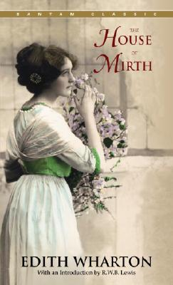The House of Mirth By Wharton, Edith