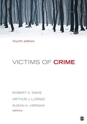 Victims of Crime By Davis, Robert C. (EDT)/ Lurigio, Arthur (EDT)/ Herman, Susan A. (EDT)